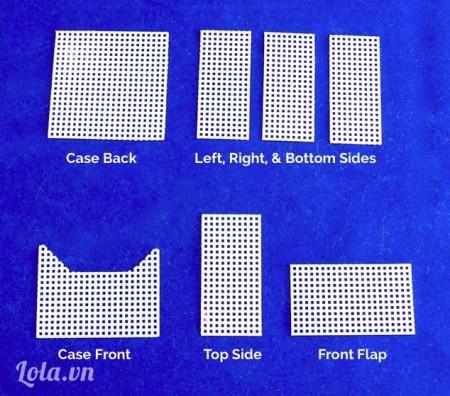 Case Back: : 21 lỗ x 21 lỗ, cắt 1 tấm Left, Right, and Bottom Sides: 21 lỗ x 9 lỗ, cắt 3 tấm Top Side: 21 lỗ x 10 lỗ, cắt 1 Case Front: 21 lỗ x 16 lỗ, với một mảnh nhỏ cắt ra từ cạnh trên , cắt 1 .Front Flap : 21 lỗ x 12 lỗ , cắt 1  ( xem hình )