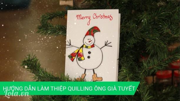 Hướng dẫn làm thiệp giáng sinh giấy cuốn (quilling) hình ông già tuyết